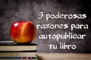 3-razones-para-autopublicar-tu-libro