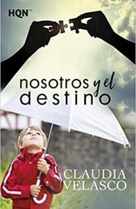 Nosotros y el destino, de Claudia Velasco