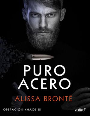 Puro Acero (Operación Khaos #3), de Alissa Brontë