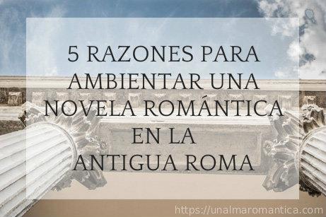 razones-para-ambientar-una-novela-romantica-en-la-antigua-roma