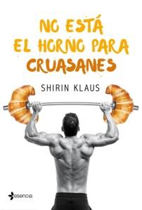no-esta-el-horno-para-cruasanes-shirin-klaus